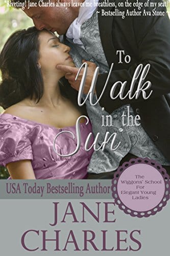 To Walk in the Sun (Wiggons' School #1) (Wiggons' School for Elegant Young Ladies)