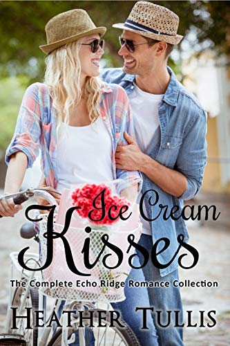 Ice Cream Kisses: An Echo Ridge Romance anthology (Echo Ridge Romances)