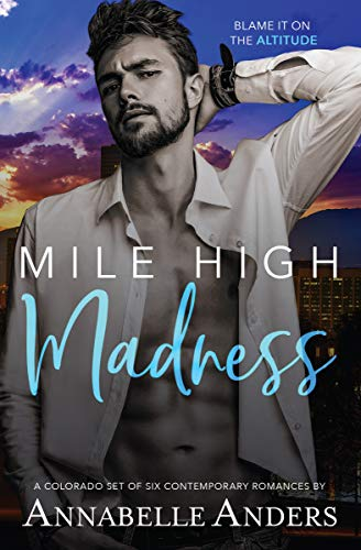 Mile High Madness: Six Colorado Contemporary Romances