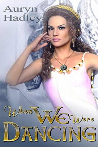 When We Were Dancing (The Wolf of Oberhame Book 2)
