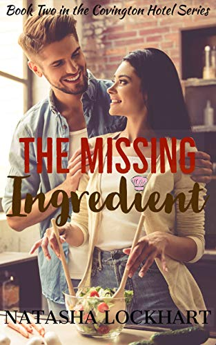 The Missing Ingredient (Covington Hotel Series Book 2)