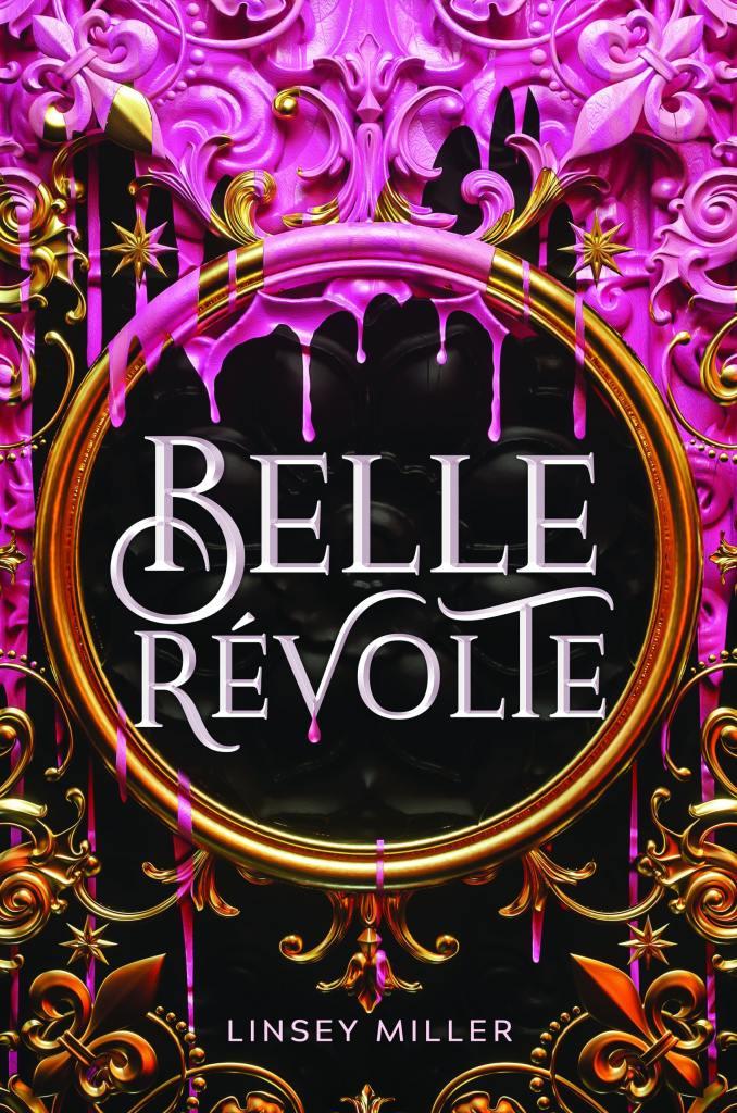 Belle Revolte by Linsey Miler