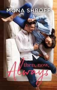Then, Now, Always by Mona Shroff
