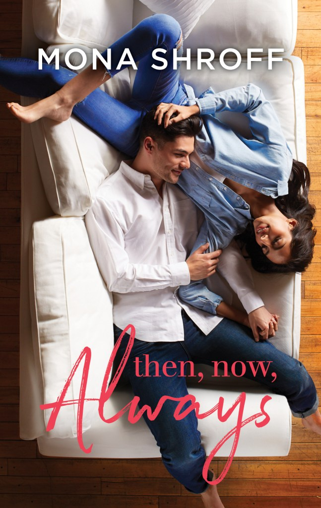 Then, Now, Always by Mona Shroff