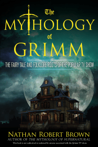 The Mythology of Grimm by Nathan Brown