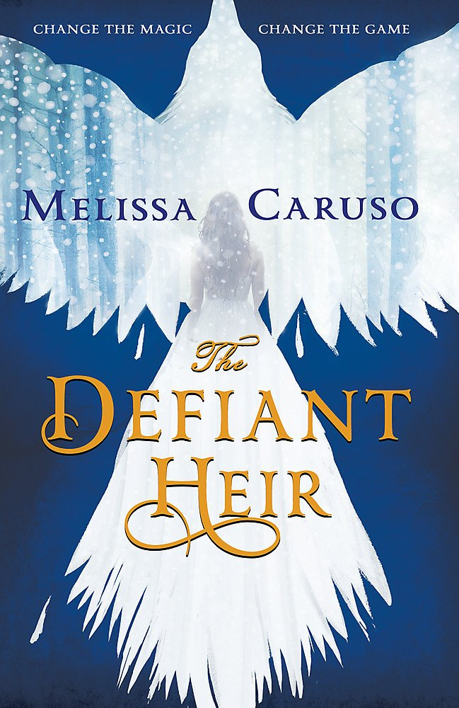 The Defiant Heir by Melissa Caruso