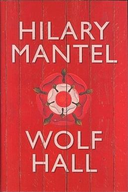 Cover of Wolf Hall by Hilary Mantel, winner of the Booker Prize