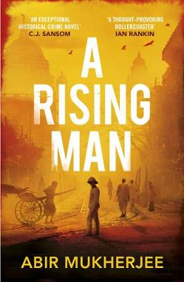 A Rising Man, debut novel by Abir Mukherjee