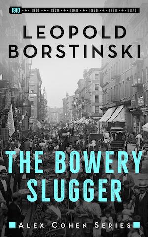 The Bowery Slugger by Leopold Borstinski