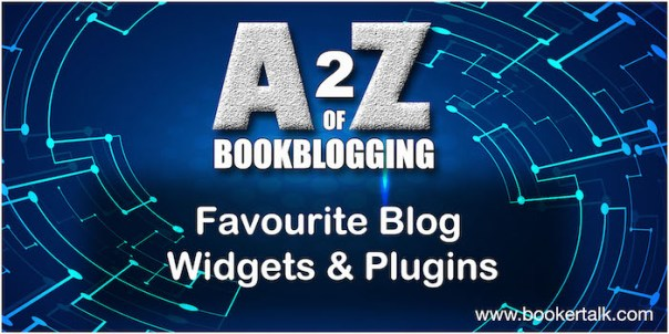 text on blue background of A2Zbookblogging and Favourite Blog Widgets & Plugins