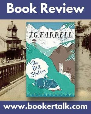 Cover of The Hill Station, the novel that J G Farrell was never able to complete