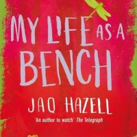 My Life as a Bench by Jaq Hazell : Book Review