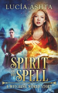 Spirit of the Spell by Lucia Ashta
