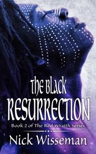 The Black Resurrection by Nick Wisseman