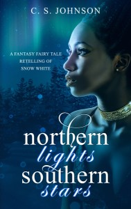 Northern Lights, Southern Stars: A Fantasy Fairy Tale Retelling of Snow White by C. S. Johnson