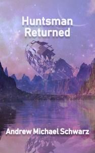 Huntsman Returned by Andrew Michael Schwarz