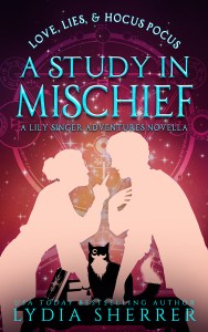 Love, Lies, and Hocus Pocus: A Study In Mischief by Lydia Sherrer