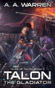 Talon the Gladiator by A. A. Warren