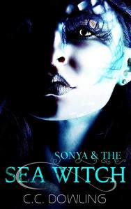 Sonya & The Sea Witch by C.C. Dowling