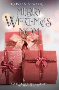 Merry Witchmas, Mom by Kristen S. Walker