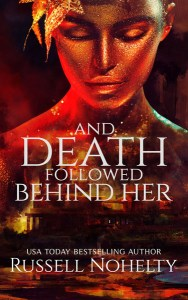 And Death Followed Behind Her by Russell Nohelty