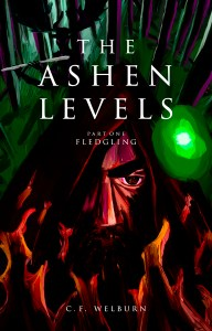 Fledgling (The Ashen Levels, Part 1) by C.F. Welburn