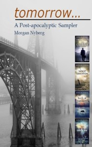 Tomorrow... A Post-apocalyptic Sampler by Morgan Nyberg