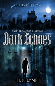 Dark Echoes: Tales from the Shadows by H.B.Lyne