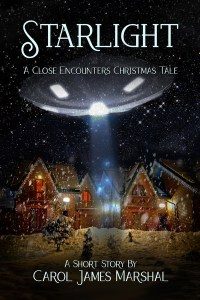 Starlight: A Close-Encounters Christmas Tale  by Carol James Marshall