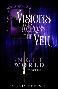 Visions Across the Veil  by Gretchen S.B.