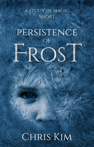 Persistence of Frost: A Study In Magic Short by Chris Kim