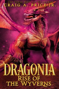 Dragonia: Rise of the Wyverns by Craig A. Price Jr.