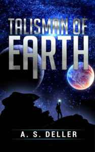Talisman of Earth by A. S. Deller