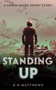 Standing UP by G R Matthews