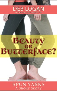 Beauty or Butterface? by Deb Logan