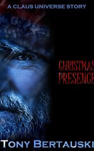 Christmas Presence by Tony Bertauski