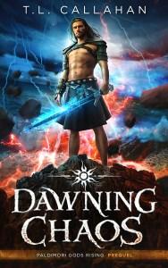 Dawning Chaos by T.L. Callahan