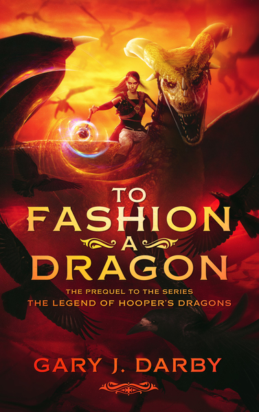 To Fashion a Dragon by Gary Darby