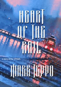 Heart of the Rail by Mark Teppo