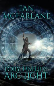 Toby Fisher and the Arc Light by Ian McFarlane