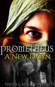 Prometheus, A New Dawn by Nicole MacDonald