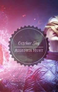 October Sky by Alledria Hurt