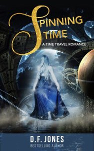 Spinning Time (A time travel adventure) by D.F. Jones