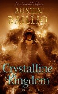 Crystalline Kingdom: The Origin Story by Austin Baillio