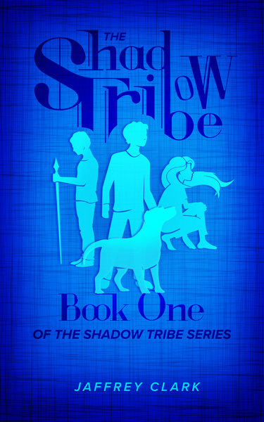The Shadow Tribe: Book 1 (Parts 1-3) by Jaffrey Clark