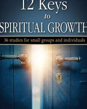 12 Keys to Spiritual Growth