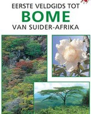 Eerste Veldgids tot Bome Van Suid-Afrika