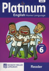 Platinum English Home Language Grade 6 Reader