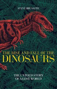 RISE & FALL OF THE DINOSAURS TPB