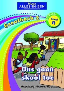 Nuwe Alles-in-Een Graad R Grootboek 2 : Ons gaan skool toe
